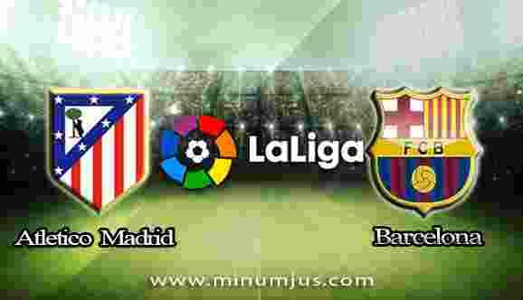 Prediksi Atletico Madrid vs Barcelona 15 Oktober 2017 - Liga Spanyol